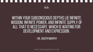 dr joseph murphy quote infinite wisdom within subconscious mind