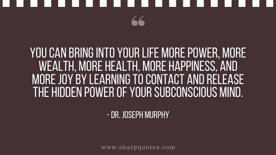 dr joseph murphy quote bring into life more power wealth health happiness joy