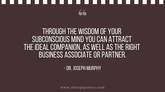 dr joseph murphy quote through wisdom subconscious mind attract ideal companion