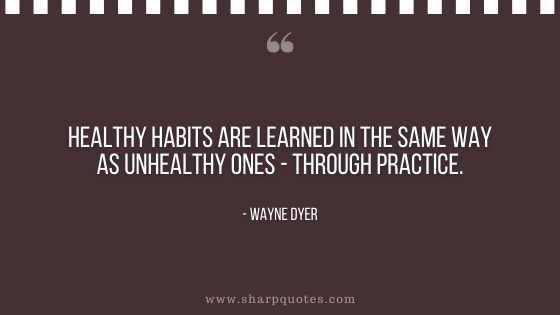 Habits quote healthy habits are learned