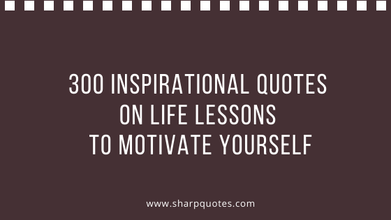 inspirational quotes on life lessons