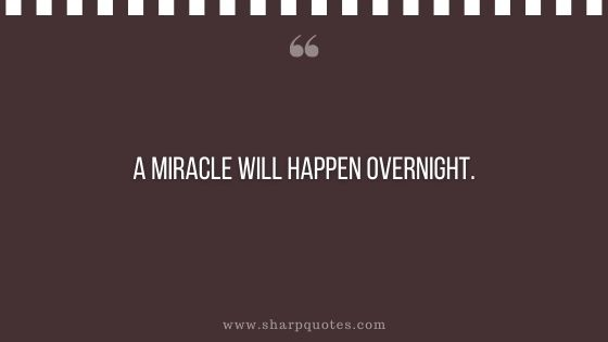 Law of attraction quotes a miracle will happen