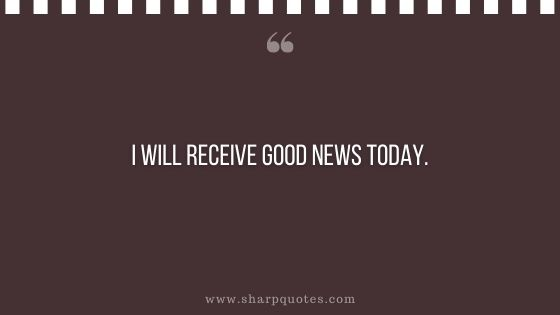 Law of attraction quotes I will receive good news