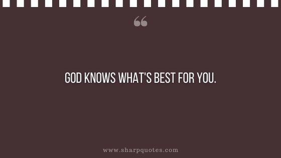 prayer quotes god knows what is best