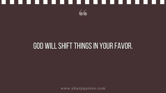 prayer quotes god will shift things