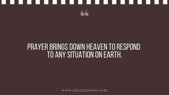 quotes prayer brings down heaven