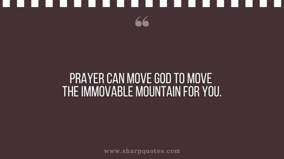 quotes prayer can move the god to