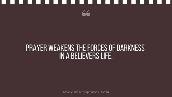 quotes prayer weakens the forces