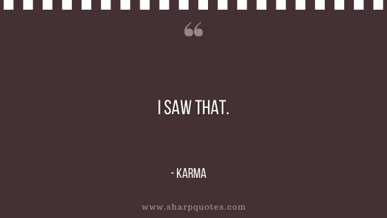 karma quote I saw that