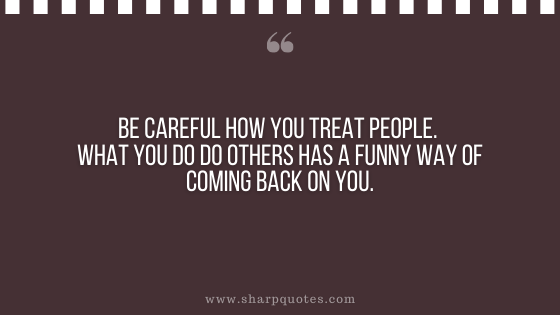 karma quote careful funny way sharp quotes