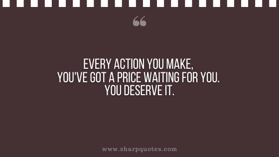 karma quote every action you make