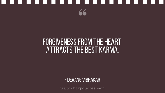 karma quote forgiveness heart attract devang vibhakar sharp quotes