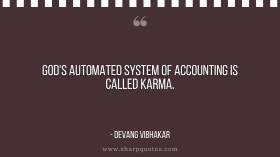 karma quote god system accounting devang vibhakar sharp quotes