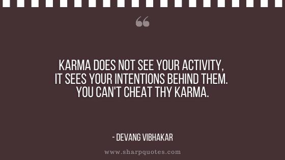 karma quote activity intentions cheat devang vibhakar
