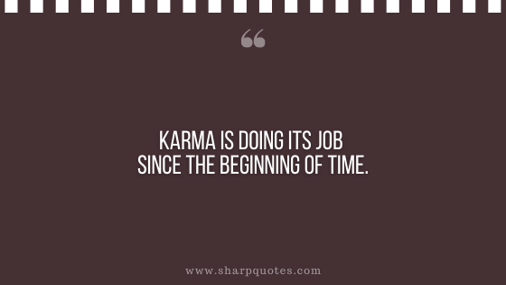 karma quote job beginning time sharp quotes