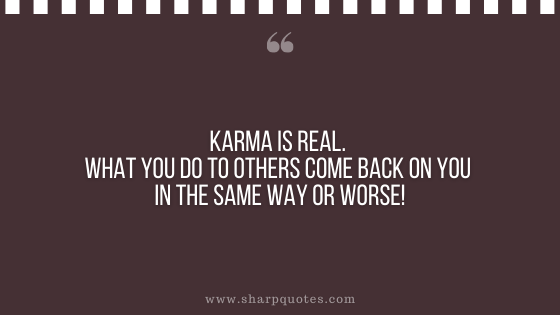 karma quote real back sharp quotes