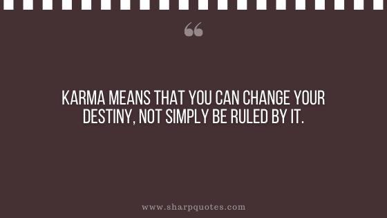 karma quote change destiny sharp quotes
