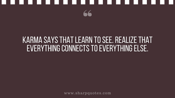 karma quote realize connects