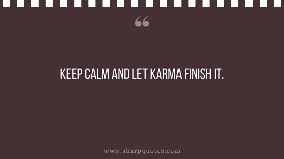 karma quotes keep calm let karma finish sharp
