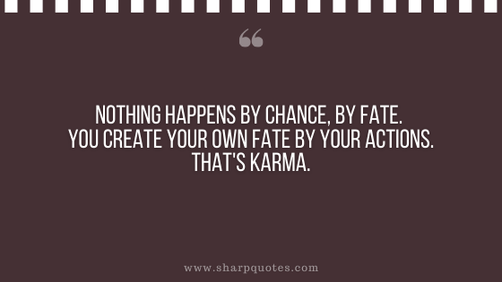 karma quote chance fate action