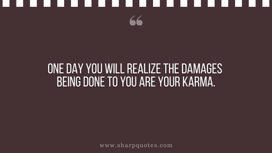 karma quote realize damages sharp quotes