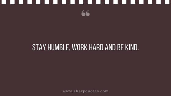 karma quote stay humble work hard be kind