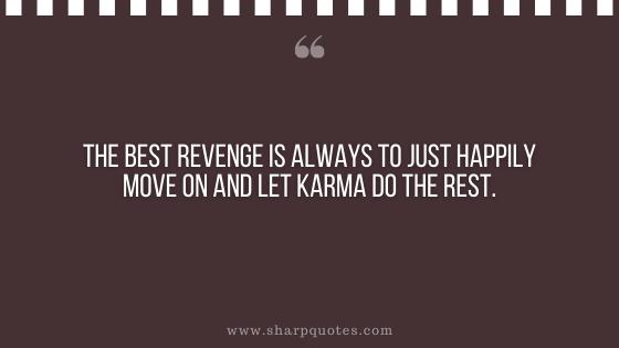karma quote revenge happily move on sharp quotes