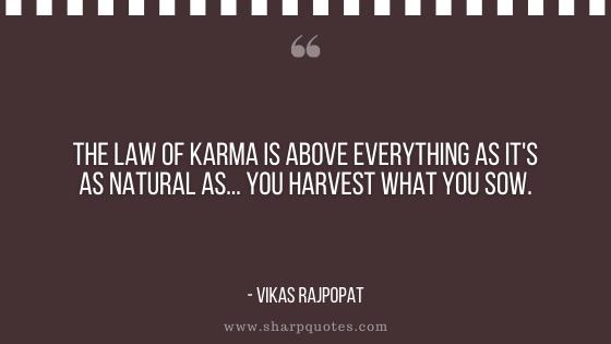 karma quote law natural harvest sow vikas rajpopat