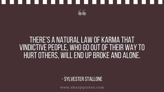 karma quotes natural law sylvester stallone