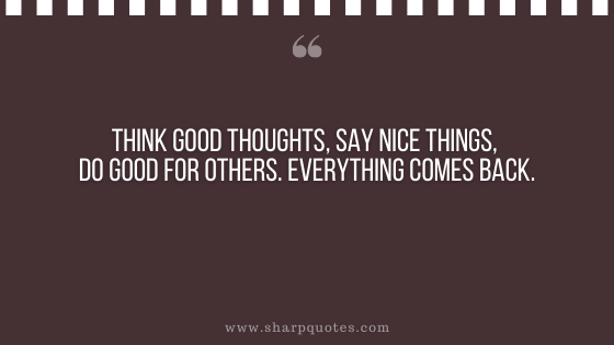 karma quote think good thoughts say nice things