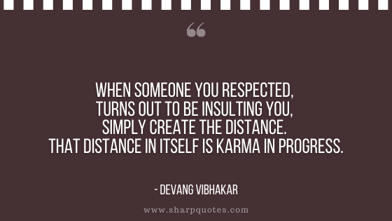 karma quote respected turns insulting