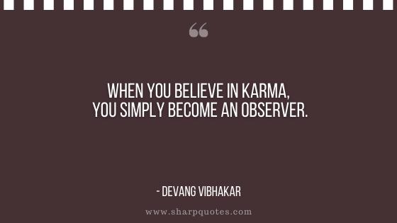 karma quote simply become an observer devang vibhakar