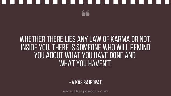 karma quote law remind vikas rajpopat sharp quotes