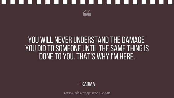 karma quote understand the damage sharp quotes