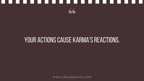 karma quote actions cause reactions sharp quotes