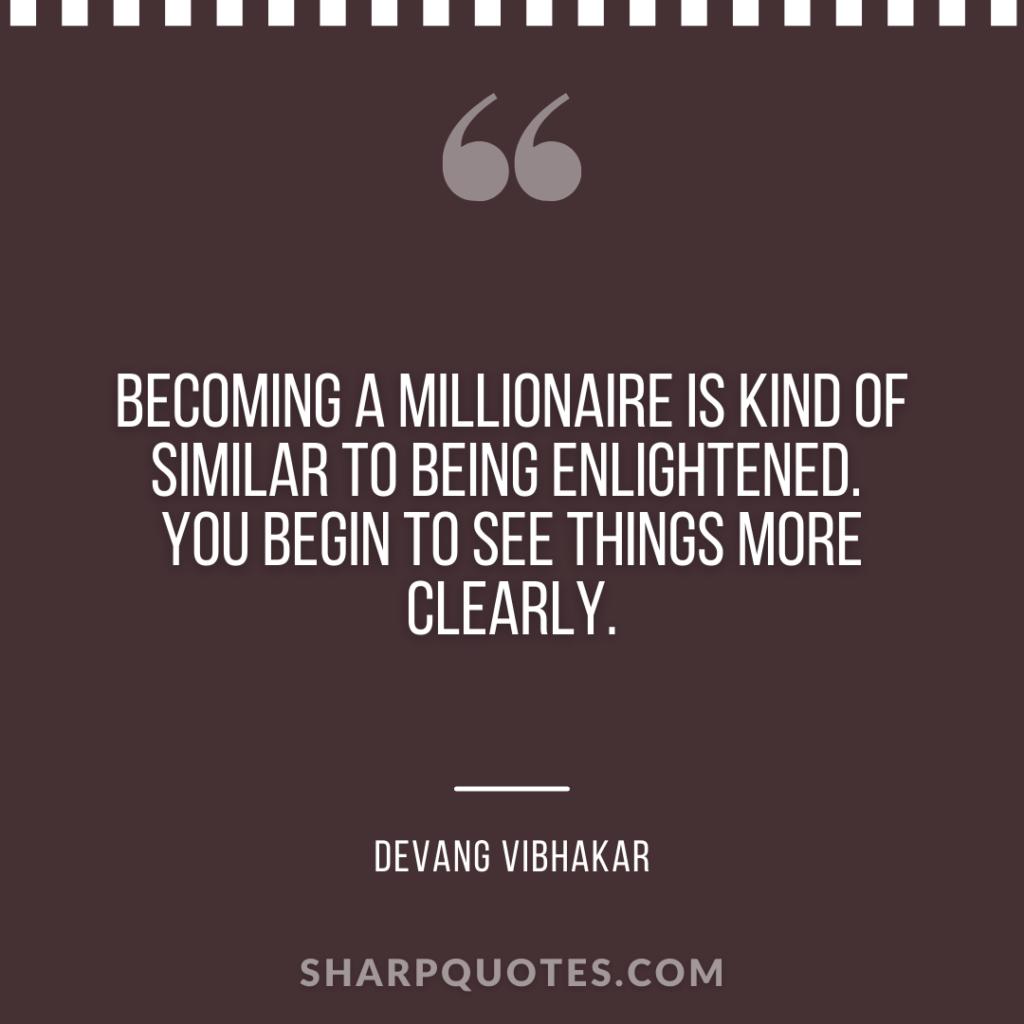 sharp quotes millionaire enlightened devang vibhakar
