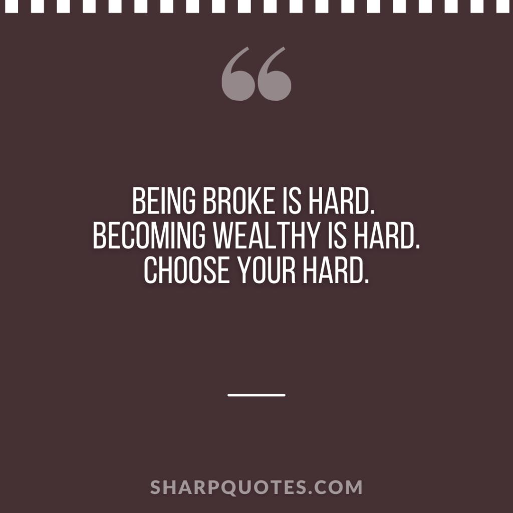 millionaire quote broke wealthy choose hard