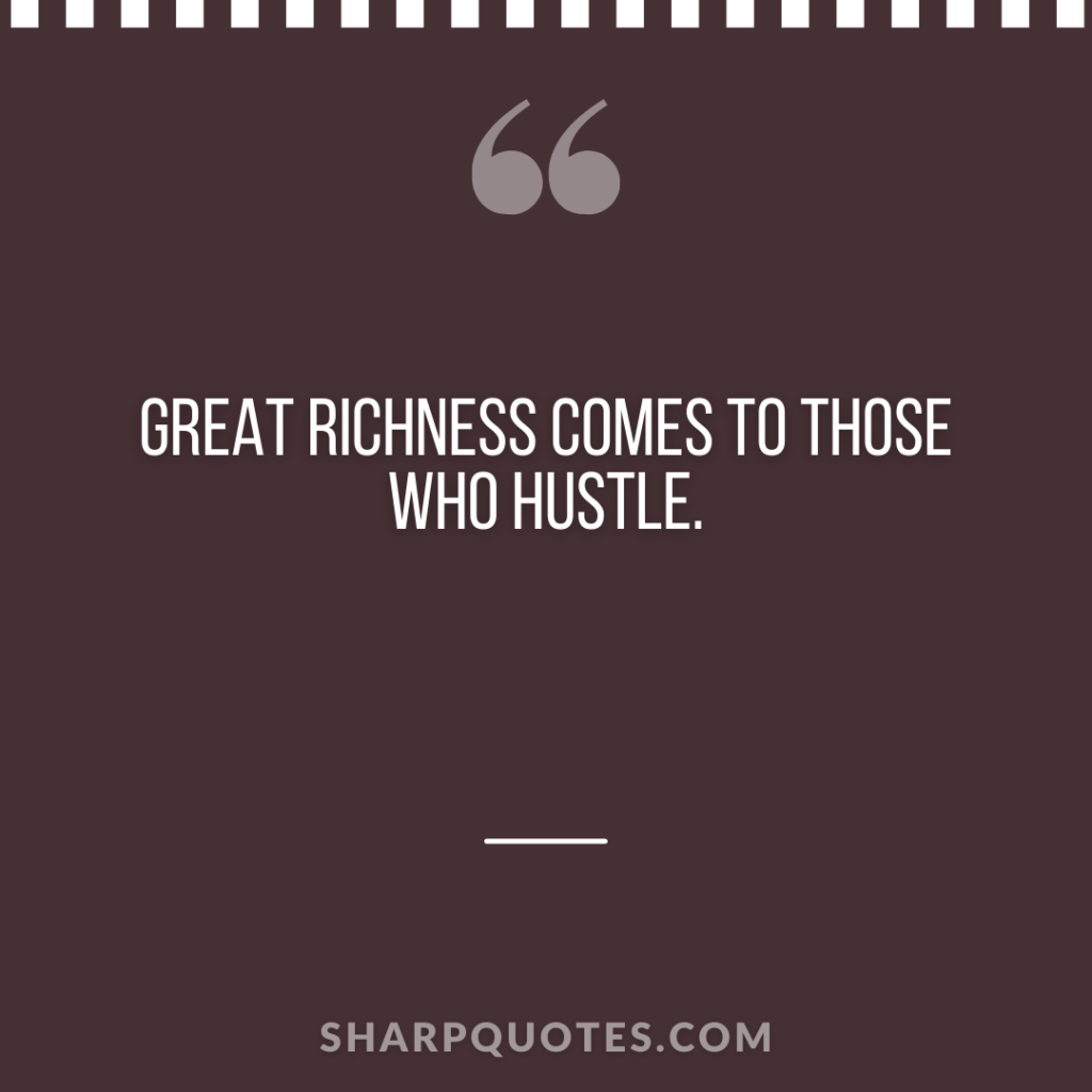great richness hustle millionaire sharp quotes