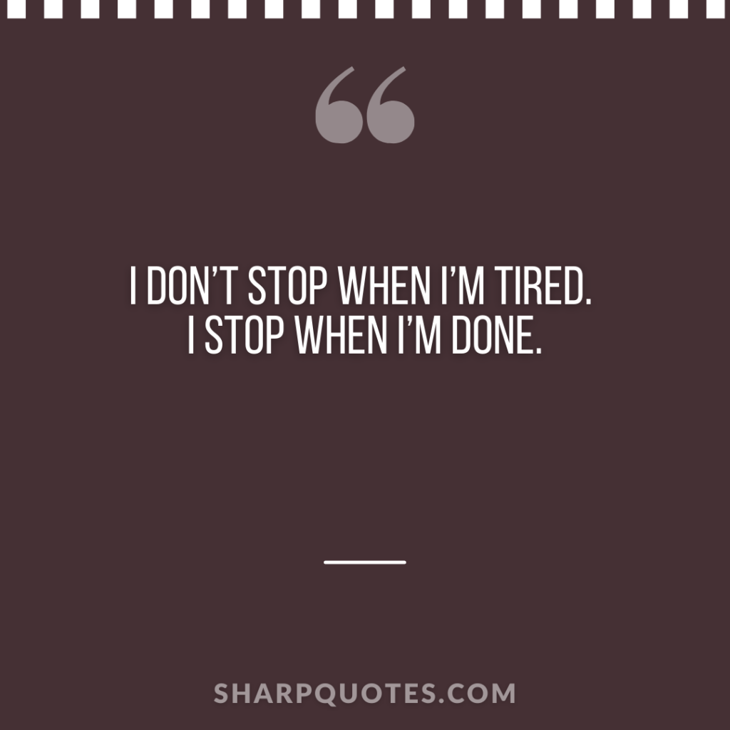 millionaire quote stop tired done