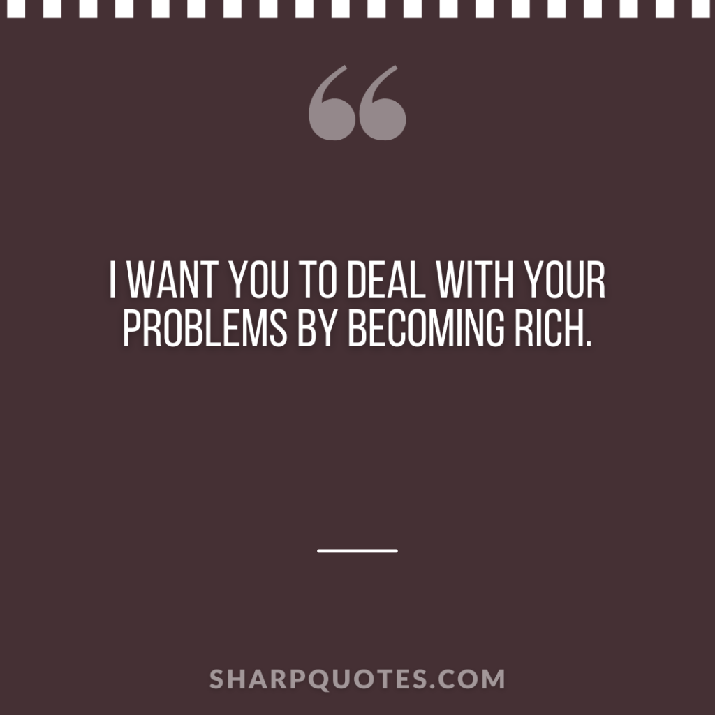 millionaire quote deal problems rich