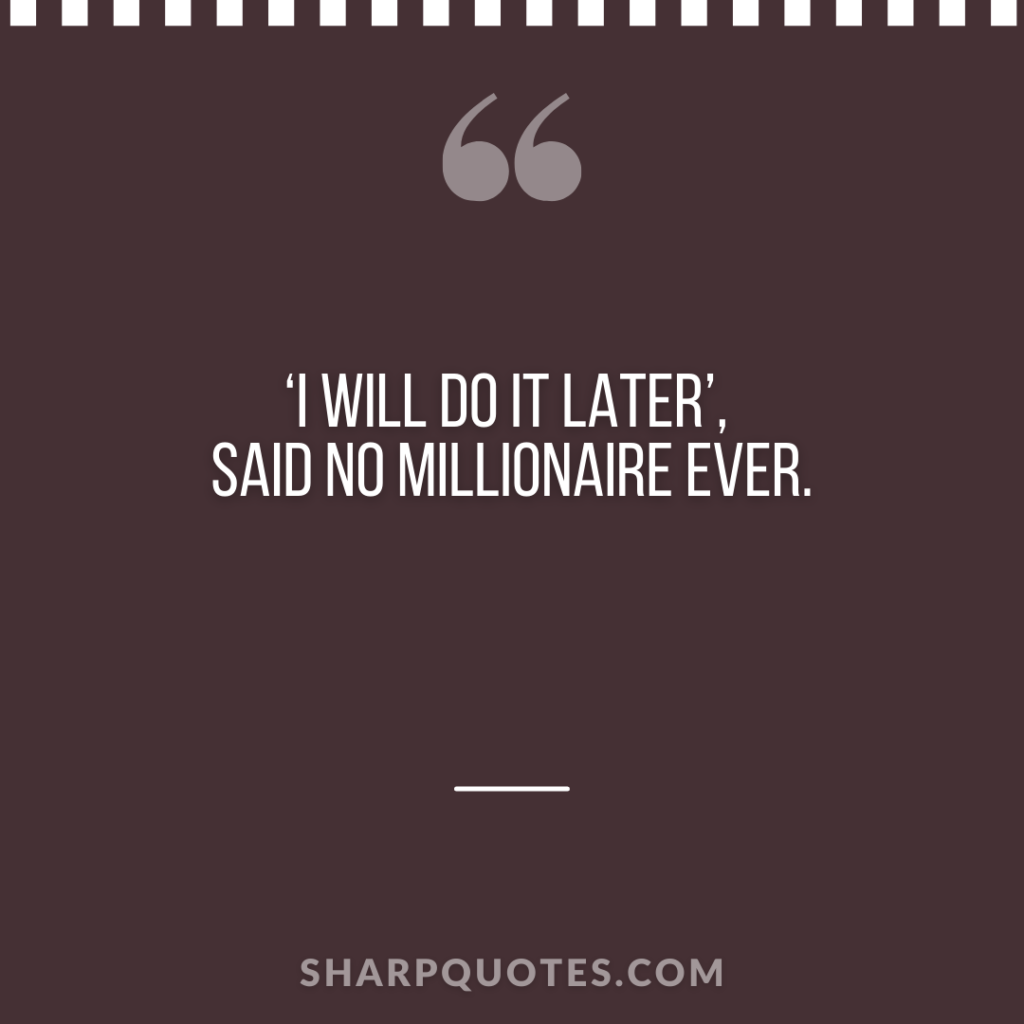 millionaire quote later sharp quotes