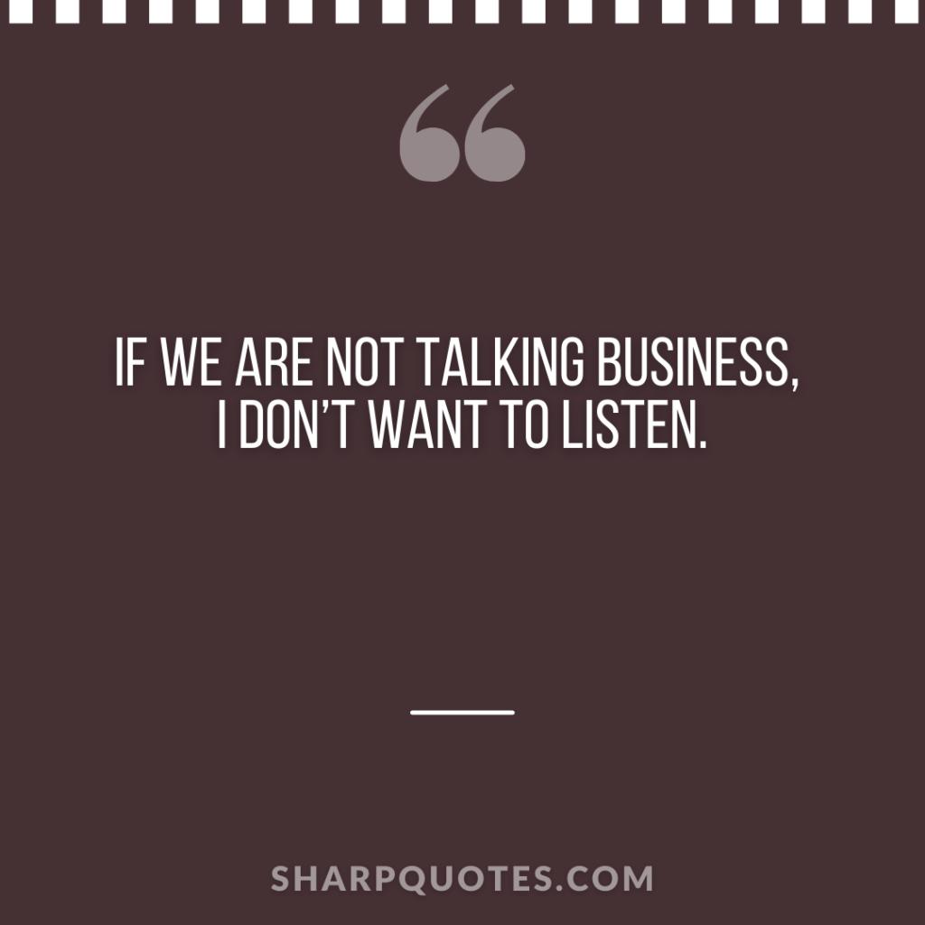 millionaire quote talking business listen