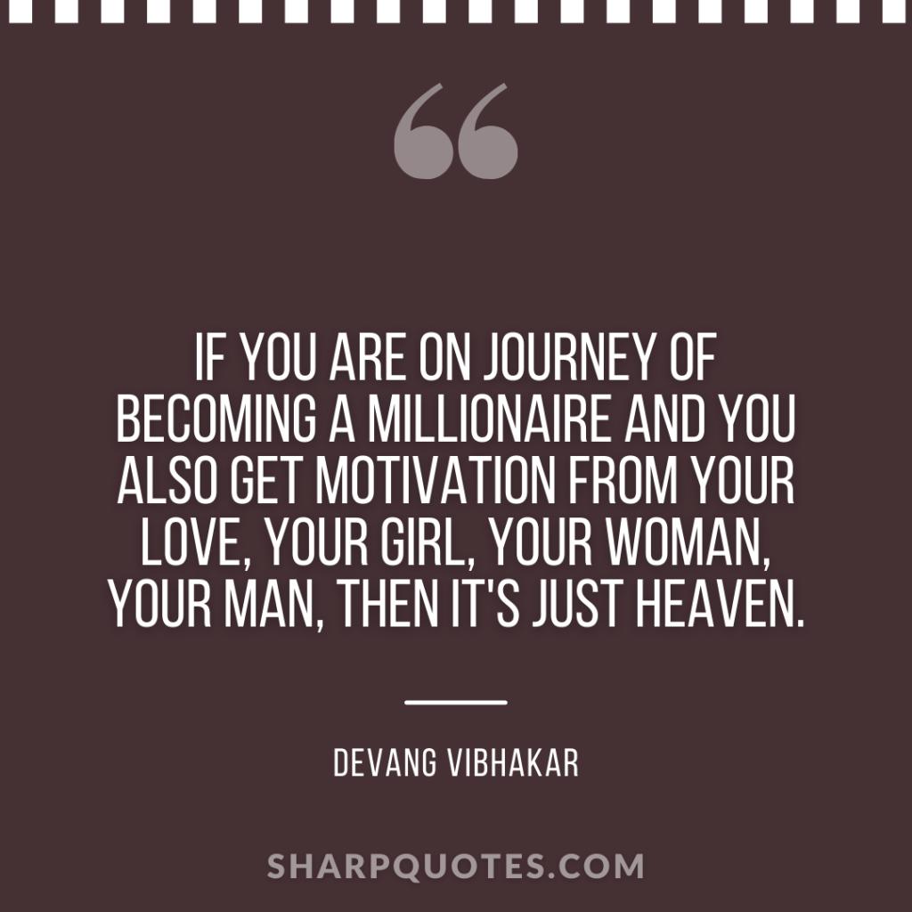 journey millionaire devang vibhakar sharp quotes