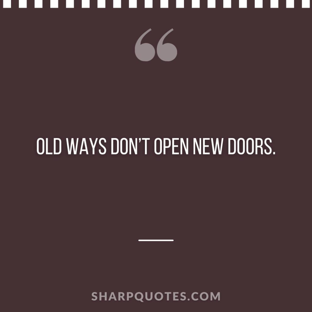 old ways open doors millionaire quote