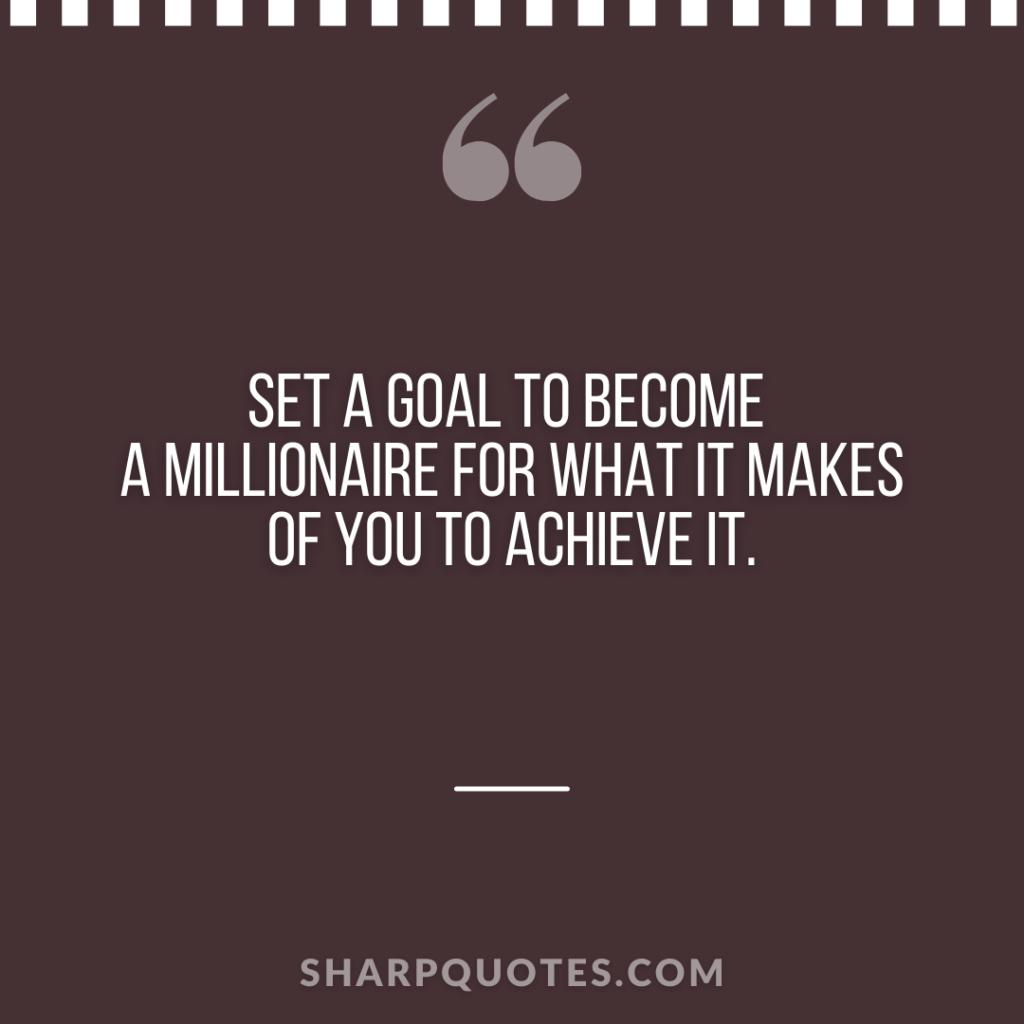 millionaire quote set goal achieve
