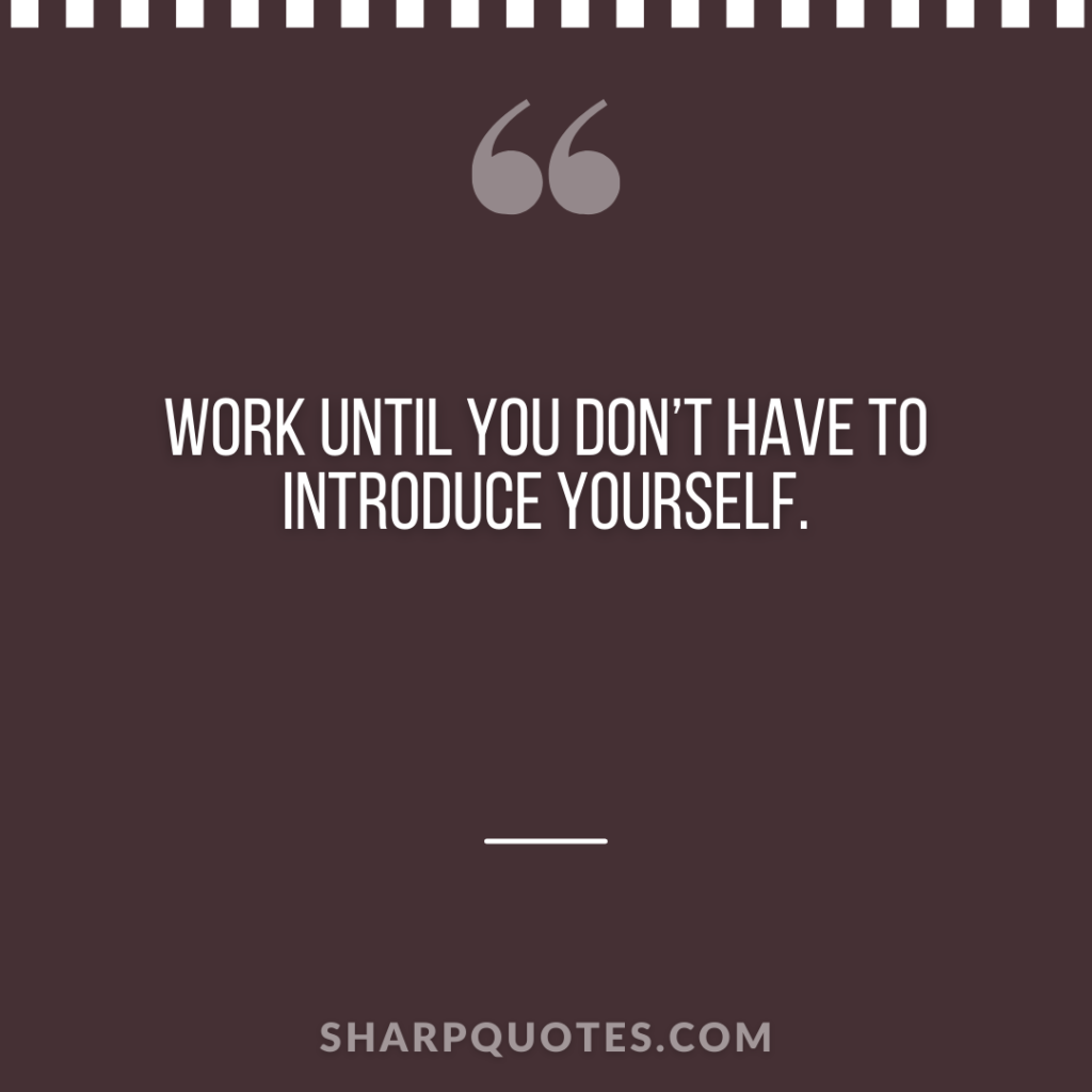millionaire quote work introduce yourself sharp quotes