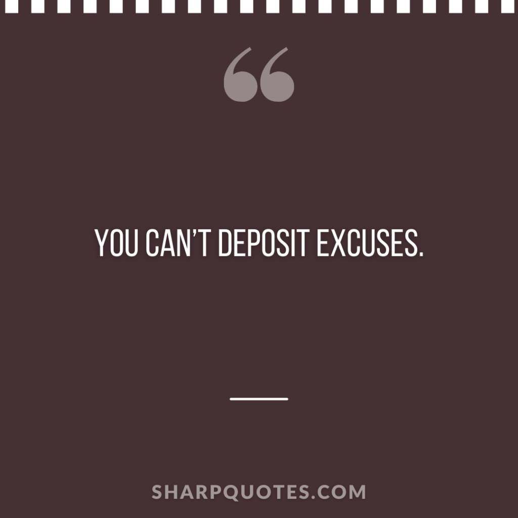 you cant deposit excuses millionaire sharp quotes