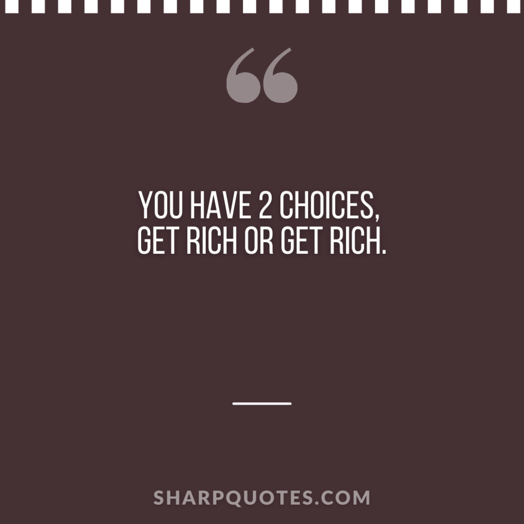 millionaire quote choices get rich sharp quotes