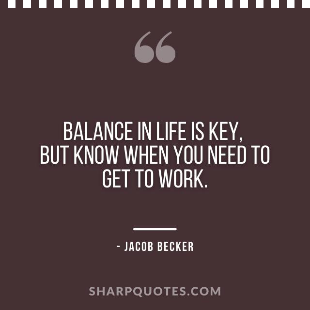 jacob becker quotes get work
