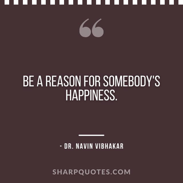 dr navin vibhakar quotes reason for happiness